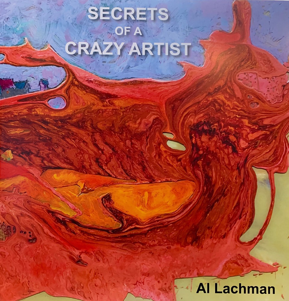 Al Lachman - Secrets of a Crazy Artist
